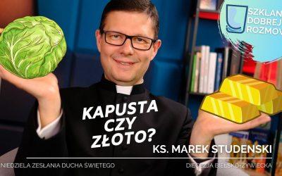 Niedziela Zesłania Ducha Świętego – Kapusta czy złoto? #S2E26 – medytacja – ks. Marek Studenski